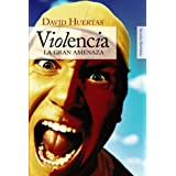 Violencia: La gran amenaza (Alianza Ensayo)