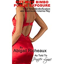 Hot Wife Bimbo Public Exposure: First Time Bimbofication and Interracial Cinema Play (Bimbo Hot Wife Exhibitionism Book 1) (English Edition)