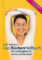 Das RückenHeilbuch: Mit Leichtigkeit für immer schmerzfrei. Das 15-Minuten-Programm