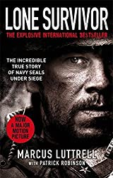 Lone Survivor: The Incredible True Story of Navy SEALs Under Siege by Marcus Luttrell (2014-01-16)