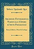 eBook Gratis da Scaricare Archivio Fotografico Nazionale Opere d Arte Paesaggio Roma Gallerie e Musei I Catalogo Classic Reprint (PDF,EPUB,MOBI) Online Italiano
