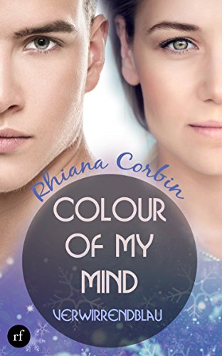 Colour of my mind - Verwirrendblau von [Corbin, Rhiana, Arnold, Kajsa]