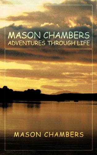 Mason Chambers Adventures Through Life