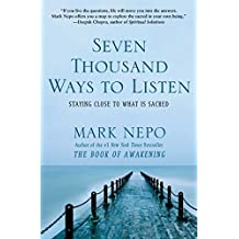 Seven Thousand Ways to Listen: Staying Close to What Is Sacred (English Edition)