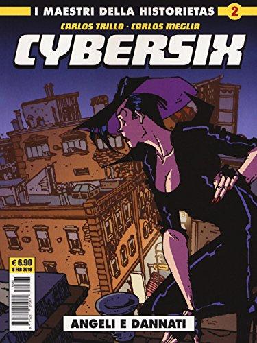Cybersix. I maestri della historietas: 2