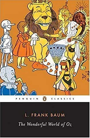 The Wonderful World of Oz: The Wizard of Oz, The Emerald City of Oz, Glinda of Oz (Classic, 20th-Century, Penguin) 4th (fourth) Printing Edition by Baum, L. Frank published by Penguin Classics (1998)