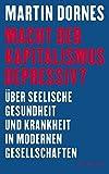 Macht der Kapitalismus depressiv?: Über seelische Gesundheit und Krankheit in modernen Gesellschaften