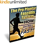 The Pro Plantar Fasciitis System: How...