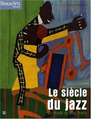 Beaux Arts Magazine, Hors-série : Le siècle du jazz : Au musée du quai Branly