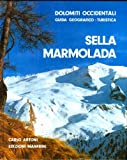 Sella Marmolada. Dolomiti occidentali: guida geografico-turistica.