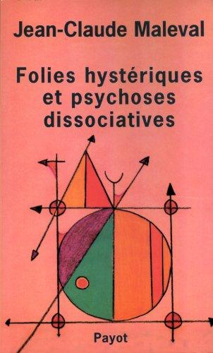 Folies hystériques et psychoses dissociatives par Jean-Claude Maleval