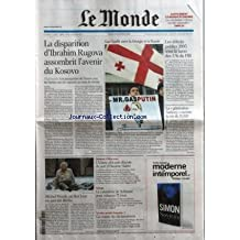 MONDE (LE) [No 18973] du 24/01/2006 - SUPPLEMENT LE MONDE ECONOMIE - LA REVOLUTION CHAVEZ EST-ELLE EXPORTABLE ? EMPLOI - LA DISPARITION D'IBRAHIM RUGOVA ASSOMBRIT L'AVENIR DU KOSOVO - DIPLOMATIE - LES POURPARLERS DE VIENNE AVEC LES SERBES ONT ETE REPORTES AU MOIS DE FEVRIER PAR CHRISTOPHE CHATELOT GAZ - CONFLIT ENTRE LA GEORGIE ET LA RUSSIE LES DEFICITS PUBLICS 2005 SOUS LA BARRE DES 3% DU PIB LA GENERATION SARKOZY RANIME LA VIE DE L'UMP MICHEL PICCOLI, UN ROI LEAR EN PARRAIN DECHU
