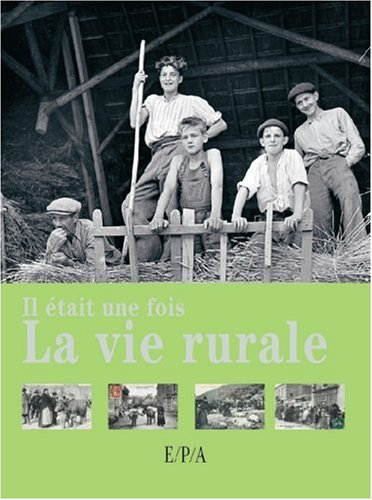 Il était une fois la vie rurale par Fadéla Benabadji, Claude Bohère, Patrick Boutevin, Patrick Cenmousse