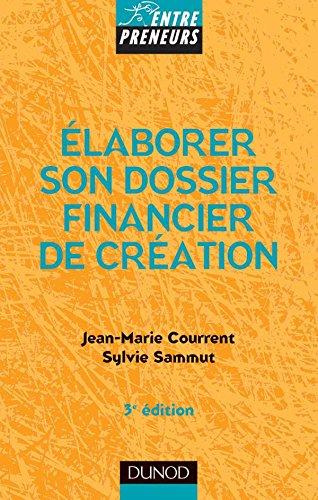 Élaborer son dossier financier de création - 3ème édition par Jean-Marie ; Sammut, Sylvie