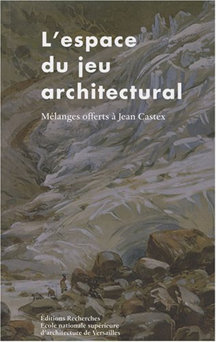 L'espace du jeu architectural : Mélanges offerts à Jean Castex