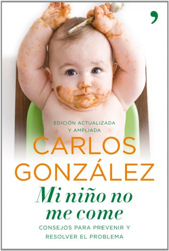 Mi niño no me come: Consejos para prevenir y resolver el problema (Vivir Mejor)