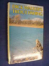 Dick Walker's Trout Fishing