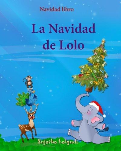 Navidad libro: La Navidad de Lolo: Children's Spanish book (Spanish Edition), Spanish...