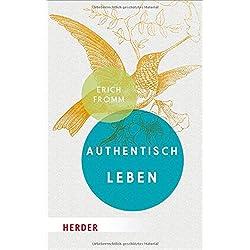 Authentisch leben (HERDER spektrum, Band 6968)