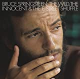 The Wild, The Innocent And The E Street Shuffle [2014 Re-master]