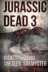 Jurassic Dead 3 by Rick Chesler (2015-12-18)