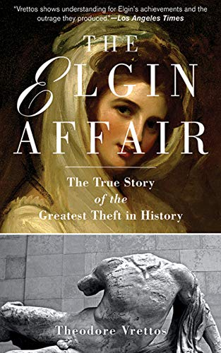 The Elgin Affair: The True Story of the Greatest Theft in History (English Edition)