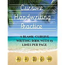 Cursive Handwriting Practice Book: 100 Blank Handwriting Practice Sheets for Cursive Writing. This Book Contains Suitable Handwriting Paper to Practice Cursive Writing
