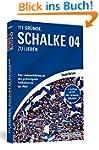 111 Gründe, Schalke 04 zu lieben: Ein...