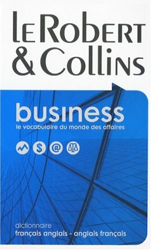 Le Robert & Collins Business : Dictionnaire français-anglais et anglais-français par Robert Collins