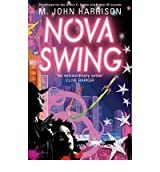 [(Nova Swing)] [ By (author) M. John Harrison ] [November, 2007]