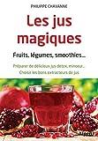 Telecharger Livres Les Jus magiques Fruits legumes smoothies (PDF,EPUB,MOBI) gratuits en Francaise