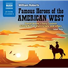 Famous Heroes of the American West (Naxos Junior Classics)
