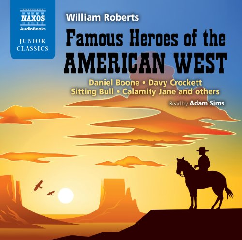 famous-heroes-of-the-american-west-unabridged-naxos-junior-classics