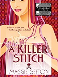A Killer Stitch (Knitting Mysteries, No. 4) by Maggie Sefton (2007-09-02)