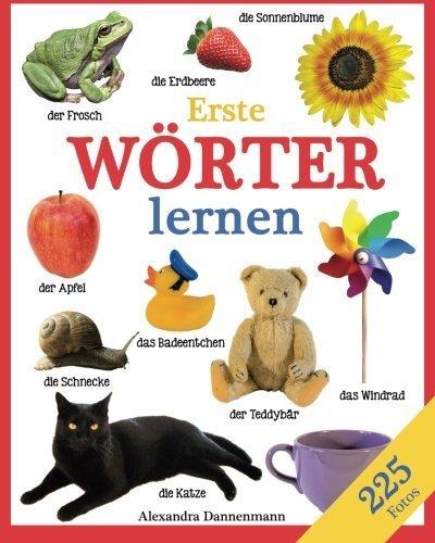Erste Wörter lernen - Ein Lernbilderbuch mit 225 Fotos. Ab 18 Monaten. (German Edition) by Alexandra Dannenmann (2015-02-19)