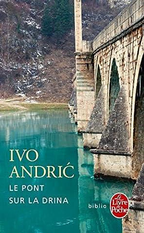 Un Pont Sur La Drina - Le Pont sur la