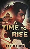 A Time to Rise: Second Edition