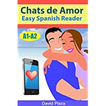 Chats de Amor: Easy Spanish Reader - A Summer Love Story Told Through Instant Messages (A1-A2 Levels) (Spanish Edition)
