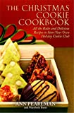 [(The Christmas Cookie Cookbook : All the Rules and Delicious Recipes to Start Your Own Holiday Cookie Club)] [By (author) Ann Pearlman ] published on (October, 2010)
