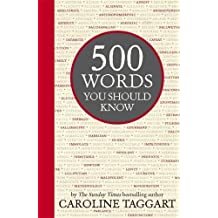 500 Words You Should Know by Caroline Taggart (2015-05-01)