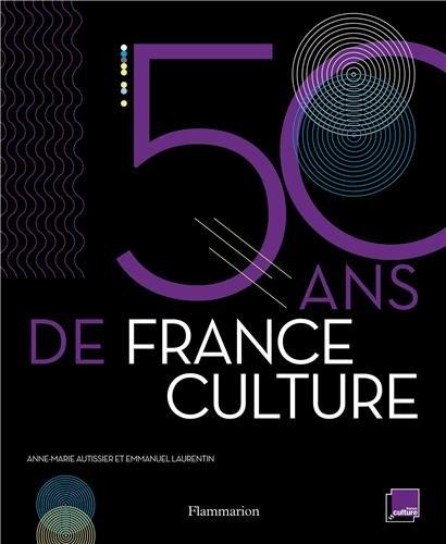 50ans de France Culture par Anne-Marie Autissier
