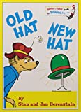 Cover of: Old Hat New Hat (Bright and Early Books) | Stan Berenstain, Jan Berenstain