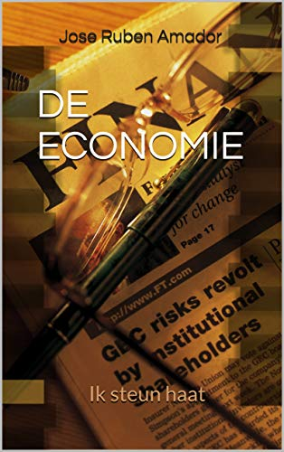 DE ECONOMIE: Ik steun haat (Dutch Edition) por Jose Ruben Amador