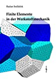 Finite Elemente in der Werkstoffmechanik