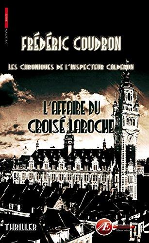 L'affaire Ducroisé-Laroche: Les chroniques de l'inspecteur Calderon (Rouge) par Frédéric Coudron