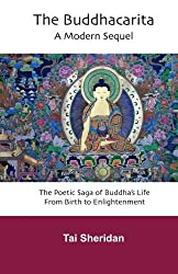 The Buddhacarita: A Modern Sequel: The Poetic Saga of Buddha's Life from Birth to Enlightenment by Tai Sheridan (2011-10-17)