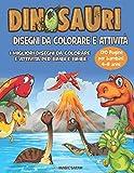 Dinosauri: libro da colorare disegni da colorare e attività per bimbi e bimbe