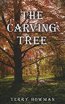The Carving Tree by [Bowman, Terry Thomas]