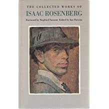 The Collected Works of Isaac Rosenberg
