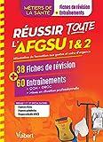 Réussir toute l'AFGSU 1 et 2 en 38 fiches de cours et 60 entrainements - Métiers de la santé : IFSI, AS, AP...